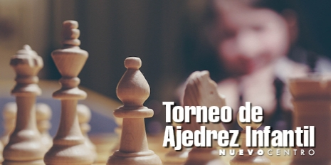 TORNEO DE AJEDREZ INFANTIL EN NUEVO CENTRO
