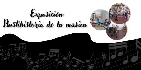 EXPOSICIÓN PLASTIHISTORIA DE LA MÚSICA