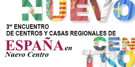 ENCUENTRO DE CENTROS Y CASAS REGIONALES DE ESPAÑA en Nuevo Centro.